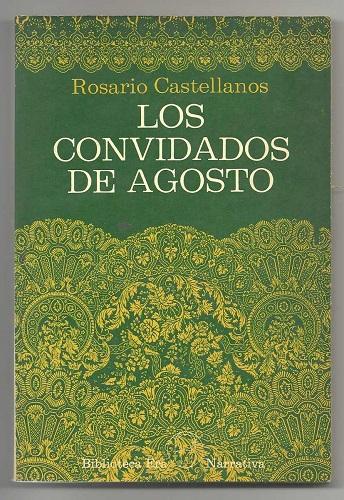 los-convidados-de-agosto-rosario-castellanos