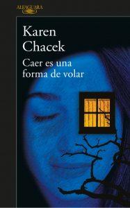 la-langosta-literaria-recomienda-caer-es-una-forma-de-volar-de-karen-chacek-1-638