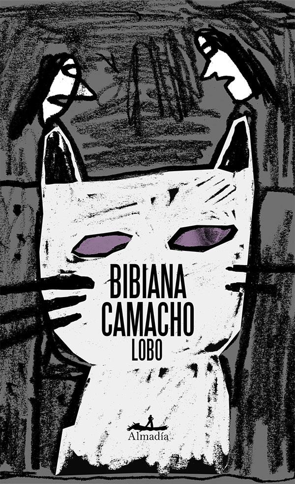 Lobo es la nueva novela de Bibiana Camacho, publicada por Almadía