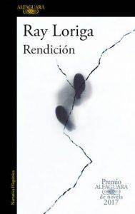 """Ray Loriga obtuvo el Premio Alfaguara de Novela con el libro """"Rendición"""""""