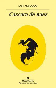 """""""Cáscara de nuez"""", de Ian McEwan, ya está disponible en todas las librerías chilangas"""